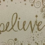 You Just Have to Believe!
